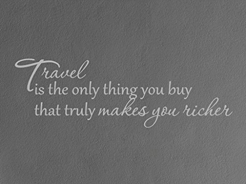 Vinylsay 0882.Travel-G.Light Grey-22x7 Travel is the Only Thing You Can Buy That Truly Makes You Richer Wall Decal, 22'' x 7'', Gloss Light Grey by Vinylsay
