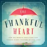 img - for The Thankful Heart: How Deliberate Gratitude Can Change Every Texture of Our Lives book / textbook / text book