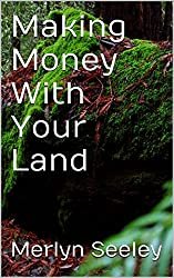 Making Money With Your Land