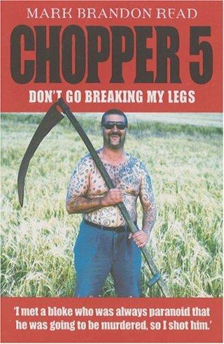 Read Online Chopper 5: Don't Go Breaking My Legs PDF
