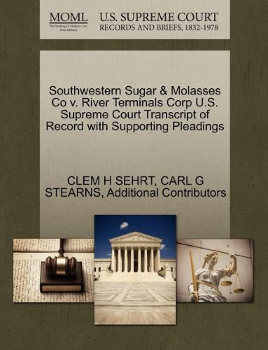 Southwestern Sugar & Molasses Co v. River Terminals Corp U.S. Supreme Court Transcript of Record with Supporting Pleadings