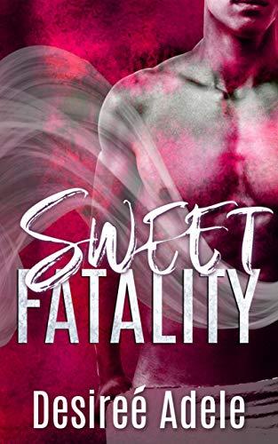 Sweet Fatality (Sweet Series Book 2) by [Adele, Desiree]
