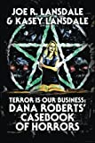 Terror is Our Business: Dana Roberts