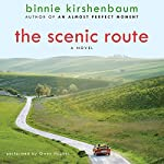 The Scenic Route: A Novel | Binnie Kirshenbaum