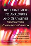Dipicolinic Acid, its Analogues and Derivatives, Alvin A. Holder, 1612097707