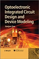 Optoelectronic Integrated Circuit Design and Device Modeling Front Cover