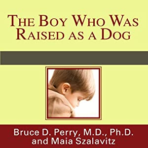 Amazon the boy who was raised as a dog and other stories from amazon the boy who was raised as a dog and other stories from a child psychiatrists notebook audible audio edition bruce d perry danny campbell fandeluxe Images