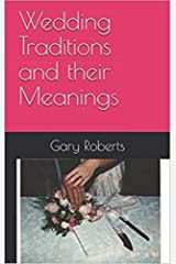 Wedding Traditions and their Meanings Kindle Edition