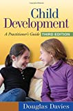 img - for Child Development, Third Edition: A Practitioner's Guide (Clinical Practice with Children, Adolescents, and Families) book / textbook / text book