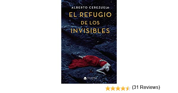 El refugio de los invisibles eBook: Alberto Cerezuela: Amazon.es: Tienda Kindle