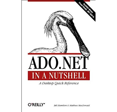 Ado Net In A Nutshell Matthew Macdonald Bill Hamilton 9780596003616 Amazon Com Books