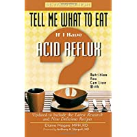 Tell Me What to Eat if I Have Acid Reflux, Revised Edition: Nutrition You Can Live...