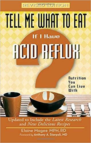 Tell Me What to Eat if I Have Acid Reflux, Revised Edition: Nutrition You Can Live with