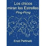 Los chicos miran las Estrellas - Ping-Pong (Spanish Edition)