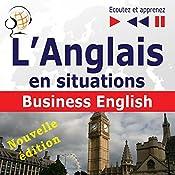 L'Anglais en situations - nouvelle édition: Business English - 16 thématiques au niveau B2 (Écoutez et apprenez) | Dorota Guzik, Joanna Bruska
