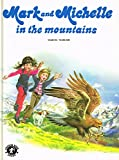 img - for mark and michelle in the mountains book / textbook / text book