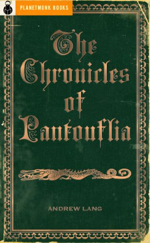 The Chronicles of Pantouflia [Prince Prigio (1889) / Prince Ricardo of Pantouflia (1893)]
