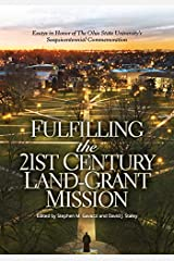 Fulfilling the 21st Century Land-Grant Mission: Essays in Honor of The Ohio State University's Sesquicentennial Commemoration Hardcover