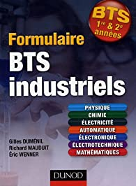 Formulaire BTS 1er et 2e années industriels par Gilles Dumenil