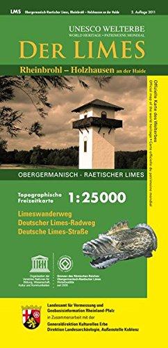 Der Limes (WR), Obergermanisch-Raetischer Limes, Rheinbrohl - Holzhausen an der Haide: UNESCO Welterbe, Topographische Freizeitkarte 1:25000 mit ... Rheinland-Pfalz 1:15000 /1:25000)
