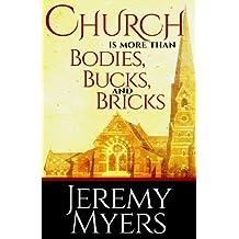 Church is More than Bodies, Bucks, and Bricks