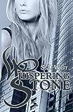 Whispering Stone, S. J. Wist, 0991691407