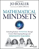 img - for Mathematical Mindsets: Unleashing Students' Potential through Creative Math, Inspiring Messages and Innovative Teaching book / textbook / text book