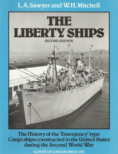 Worldwide United Cargo (Liberty Ships: The History of the Emergency Type Cargo Ships Constructed in the United States During the Second World War)