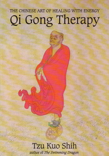 QI GONG THERAPY: The Chinese Art of Healing with Energy by Tzu Kuo Shih (1995-05-07)