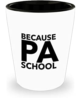 PA School Gift Physicians Assistant For Women Men Grad Graduation Ideas Birthday Shot Glass Funny Under