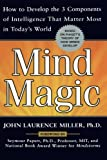 img - for Mind Magic: How to Develop the 3 Components of Intelligence That Matter Most in Today's World book / textbook / text book