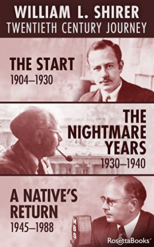 William L. Shirer Twentieth Century Journey: The Start (1904-1930), The Nightmare Years (1930-1940), A Native's Return (1945-1988) cover