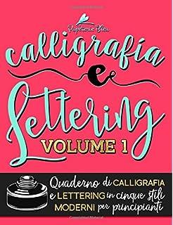 Calligrafia E Lettering Quaderno Di In Cinque Stili Moderni Per Principianti