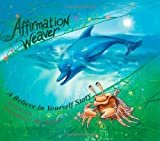 Affirmation Weaver: A Believe in Yourself Story, Designed to Help Children Boost Self-esteem While Decreasing Stress and Anxiety.  (Indigo Ocean Dreams)