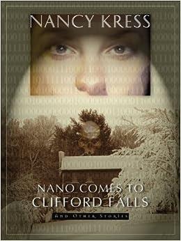 Nano Comes to Clifford Falls by Nancy Kress