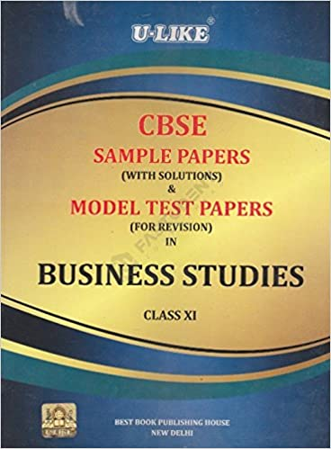 u like business studies sample papers solutions ifor  u like business studies 2015 sample papers solutions ifor class 11 cbse cce edition in best book publishing competition book books