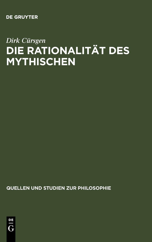 Download Die Rationalität des Mythischen (Quellen Und Studien Zur Philosophie) (German Edition) pdf