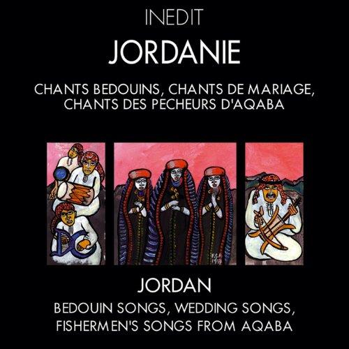 Jordanie. chants bédoins, chants de mariage, chants des pêcheurs d'aqaba. jordan. bedouin songs, wedding songs, fishermen's songs from aqaba.