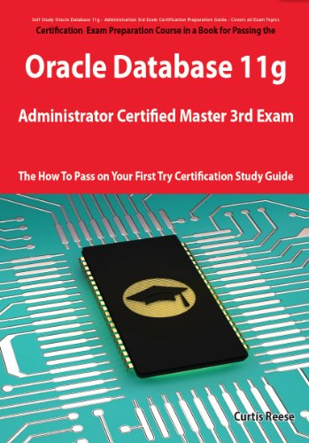 Download Oracle Database 11g Administrator Certified Master Third Exam Preparation Course in a Book for Passing the 11g OCM Exam – The How To Pass on Your First Try Certification Study Guide Pdf