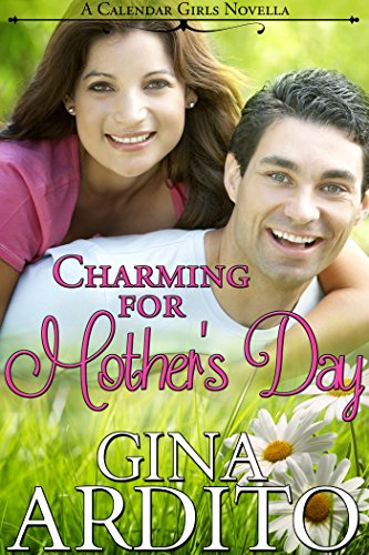 Charming for Mother's Day (A Calendar Girls Novella) by [Ardito, Gina]