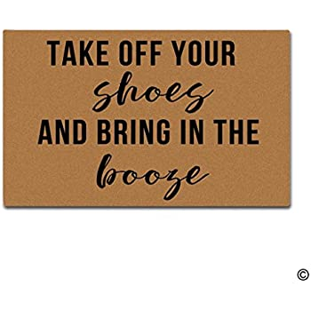 MsMr Doormat Funny Entrance Floor Mat Take Off Your Shoes And Bring In The  Booze Indoor