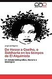De Hesse a Coelho, o Siddharta en Los Tiempos de el Alquimist, Jorge Luis Sagrera, 3846578150