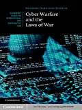 Cyber Warfare and the Laws of War (Cambridge Studies in International and Comparative Law Book 92)