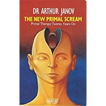 New Primal Scream (Abacus Books) by Arthur Janov (1991-01-17)