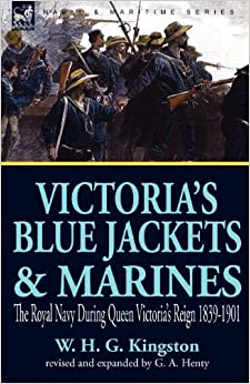 Book Victoria's Blue Jackets and Marines: The Royal Navy During Queen Victoria's Reign 1839-1901