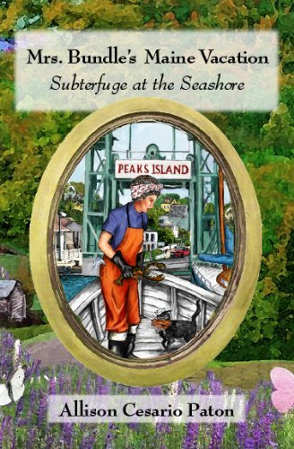 Mrs. Bundle's Maine Vacation: Subterfuge at the Seashore (Mrs. Bundle Mystery Series)