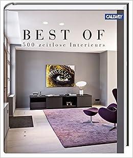 Best of - 500 zeitlose Interieurs: Amazon.de: Wim Pauwels: Bücher