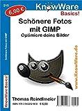 GIMP! - Schönere Fotos mit GIMP