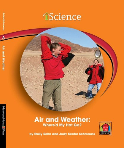 Download Air and Weather: Where'd My Hat Go? (Iscience Readers) PDF