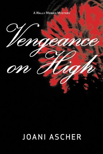 Vengeance on High (Wally Morris Mystery)
